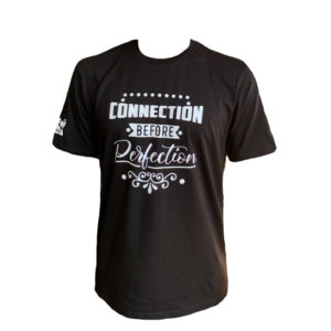 connection before perfection shirt