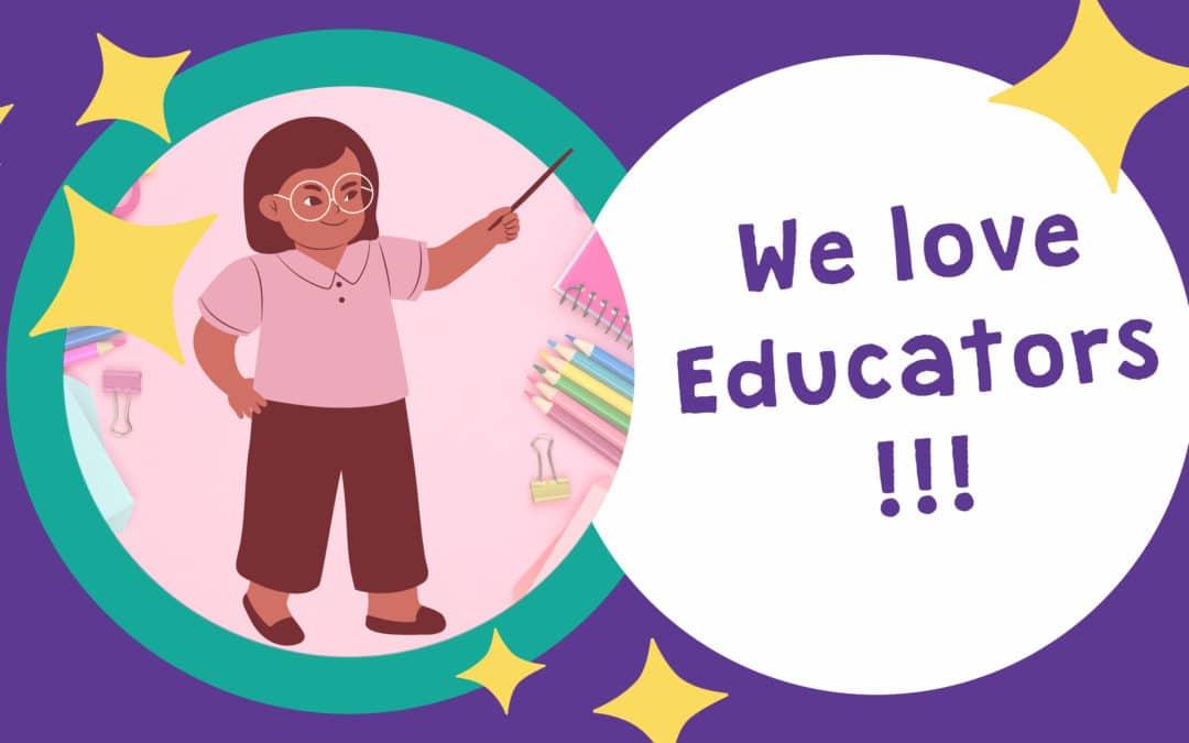 We Love Educators – October's celebration!