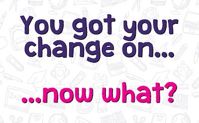 Get Your Change On! Recap